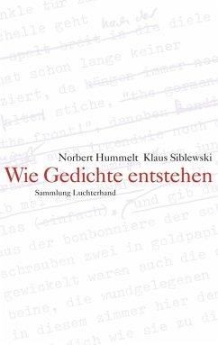 Wie Gedichte entstehen (eBook, ePUB) - Siblewski, Klaus; Hummelt, Norbert