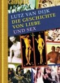 Die Geschichte von Liebe und Sex (eBook, ePUB)