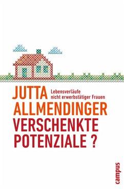 Verschenkte Potenziale? (eBook, PDF) - Allmendinger, Jutta