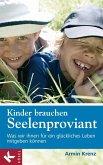 Kinder brauchen Seelenproviant (eBook, ePUB)