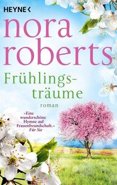 Frühlingsträume / Jahreszeitenzyklus Bd.1 (eBook, ePUB) - Roberts, Nora