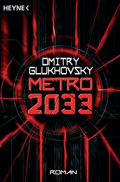 Metro 2033 / Metro Bd.1 (eBook, ePUB) - Glukhovsky, Dmitry