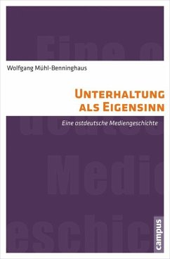 Unterhaltung als Eigensinn (eBook, PDF) - Mühl-Benninghaus, Wolfgang