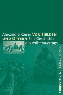 Von Helden und Opfern (eBook, PDF) - Kaiser, Alexandra