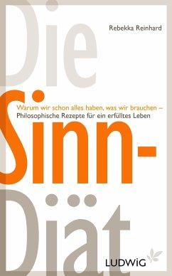 Die Sinn-Diät (eBook, ePUB) - Reinhard, Rebekka
