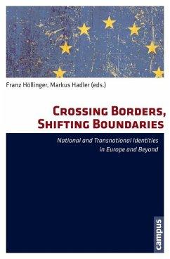Crossing Borders, Shifting Boundaries (eBook, PDF) - Höllinger, Franz; Hadler, Markus