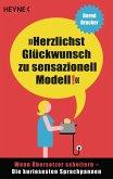 Herzlichst Glückwunsch zu sensazionell Modell! (eBook, ePUB)