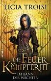 Im Bann der Wächter / Die Feuerkämpferin Bd.1 (eBook, ePUB)