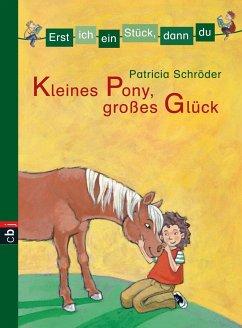 Kleines Pony, gro?es Gluck / Erst ich ein Stuck, dann du Bd.2