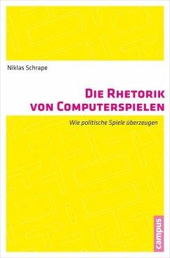 Die Rhetorik von Computerspielen (eBook, PDF) - Schrape, Niklas