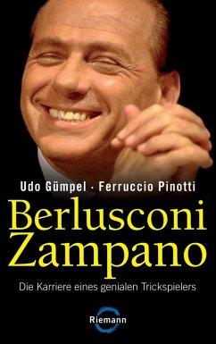 Berlusconi Zampano - (eBook, ePUB) - Gümpel, Udo; Pinotti, Ferruccio