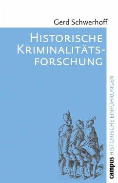 Historische Kriminalitätsforschung (eBook, PDF) - Schwerhoff, Gerd
