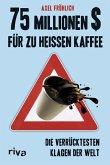 75 Millionen $ für zu heißen Kaffee (eBook, ePUB)