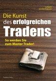 Die Kunst des erfolgreichen Tradens (eBook, ePUB)