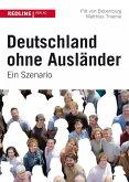 Deutschland ohne Ausländer (eBook, PDF)