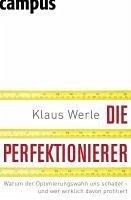 Die Perfektionierer (eBook, ePUB) - Werle, Klaus