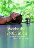 Wecke die Göttin in dir (eBook, PDF)