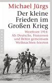 Der kleine Frieden im Großen Krieg (eBook, ePUB)