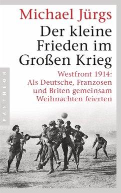 Der kleine Frieden im Großen Krieg (eBook, ePUB) - Jürgs, Michael