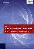 Der App-Entwickler-Crashkurs - Apps für Windows Phone entwickeln (eBook, ePUB)