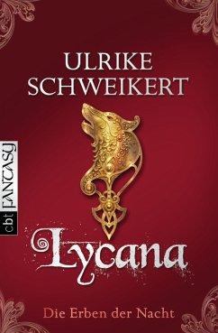 Lycana / Die Erben der Nacht Bd.2 (eBook, ePUB) - Schweikert, Ulrike