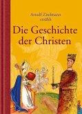 Arnulf Zitelmann erzählt die Geschichte der Christen (eBook, PDF)