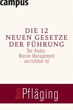 Die 12 neuen Gesetze der Führung (eBook, PDF) - Pfläging, Niels