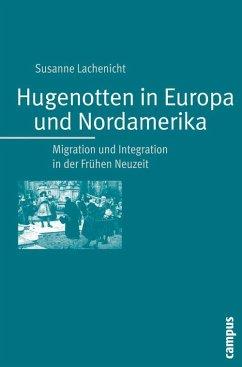 Hugenotten in Europa und Nordamerika (eBook, PDF) - Lachenicht, Susanne