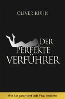 Der perfekte Verführer (eBook, ePUB) - Kuhn, Oliver