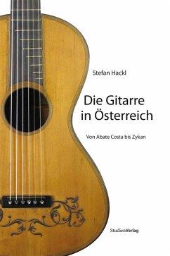 Die Gitarre in Österreich (eBook, ePUB) - Hackl, Stefan