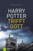 Harry Potter trifft Gott (eBook, ePUB)
