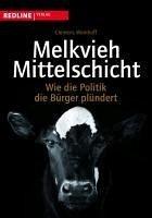 Melkvieh Mittelschicht (eBook, PDF) - Wemhoff, Clemens