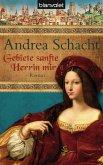 Gebiete sanfte Herrin mir / Alyss, die Tochter der Begine Almut Bd.1 (eBook, ePUB)