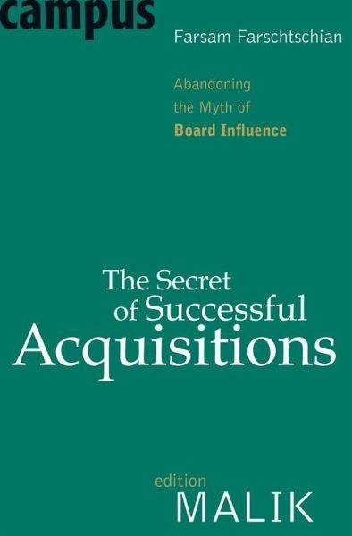 The Secret of Successful Acquisitions (eBook, PDF) - Farschtschian, Farsam