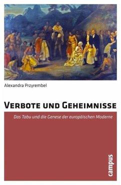 Verbote und Geheimnisse (eBook, PDF) - Przyrembel, Alexandra
