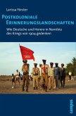 Postkoloniale Erinnerungslandschaften (eBook, PDF)