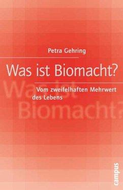 Was ist Biomacht? (eBook, PDF) - Gehring, Petra