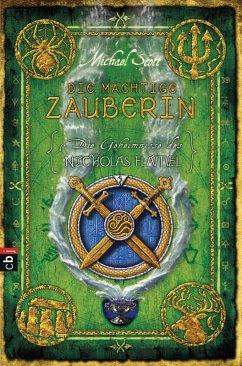 Die mächtige Zauberin / Die Geheimnisse des Nicholas Flamel Bd.3 (eBook, ePUB)