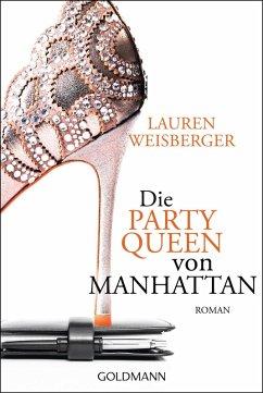 Die Party Queen von Manhattan (eBook, ePUB) - Weisberger, Lauren