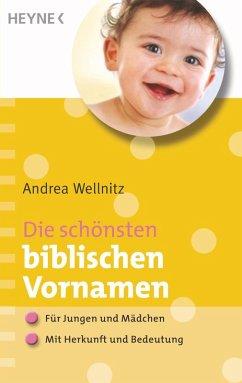 Die schönsten biblischen Vornamen (eBook, ePUB) - Wellnitz, Andrea