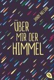 Über mir der Himmel (eBook, ePUB)