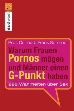 Warum Frauen Pornos mögen und Männer einen G-Punkt haben. (eBook, ePUB) - Sommer, Frank