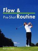 Flow & Pre-Shot Routine: Golf Tips (eBook, ePUB)