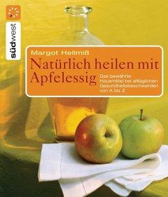 Natürlich heilen mit Apfelessig (eBook, ePUB)