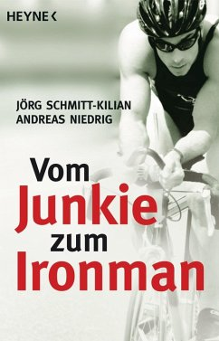 Vom Junkie zum Ironman (eBook, ePUB) - Schmitt-Kilian, Jörg; Niedrig, Andreas