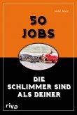 50 Jobs, die schlimmer sind als deiner (eBook, PDF)