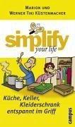 simplify your life (eBook, PDF) - Küstenmacher, Werner Tiki; Küstenmacher, Marion