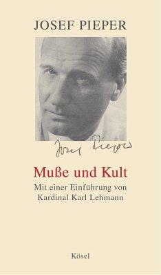 Muße und Kult (eBook, ePUB) - Pieper, Josef