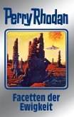 Facetten der Ewigkeit / Perry Rhodan - Silberband Bd.103 (eBook, ePUB)