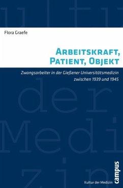 Arbeitskraft, Patient, Objekt (eBook, PDF) - Graefe, Flora